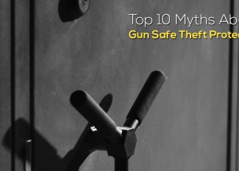 Myths About Gun Safe Theft Protection