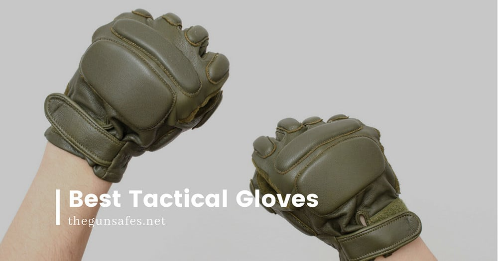best_tactical_gloves_gunsafes