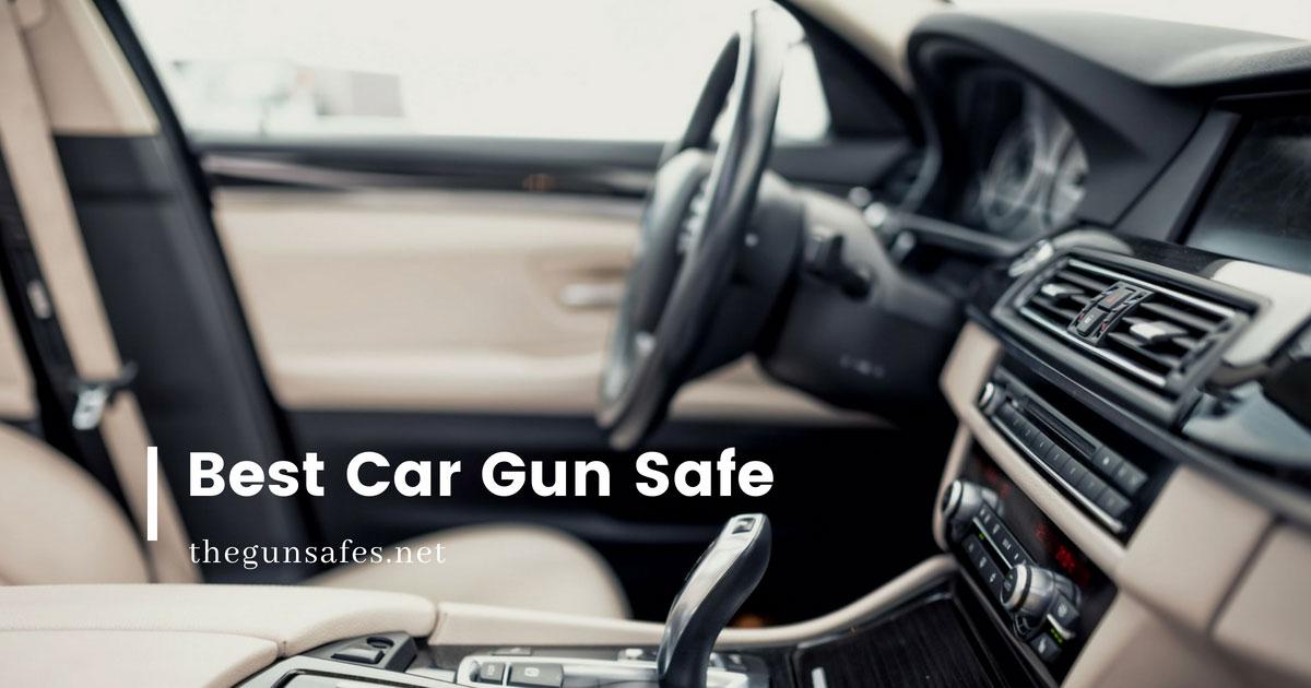 Best Car Gun Safes in 2019 - Reviews & Buyer's Guide