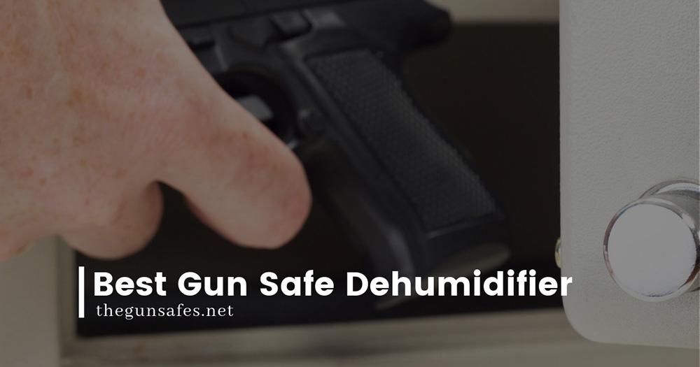 best_gun_safe_dehumidifier_gunsafes